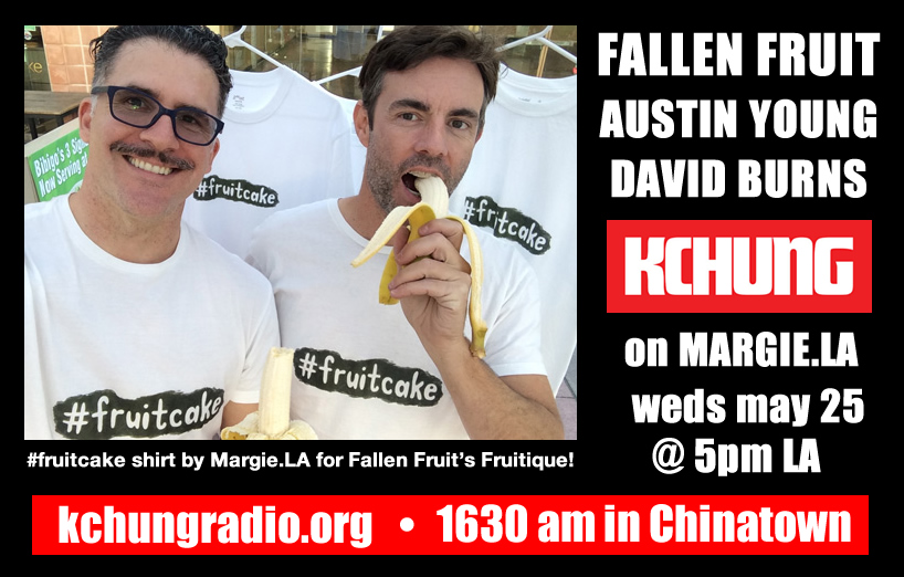 Fallen Fruit on kchung radio margie.LA with Austin Young David Burns Margie Schnibbe